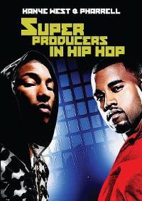 Cover Kanye West & Pharrell - Superproducers In Hip Hop [DVD]